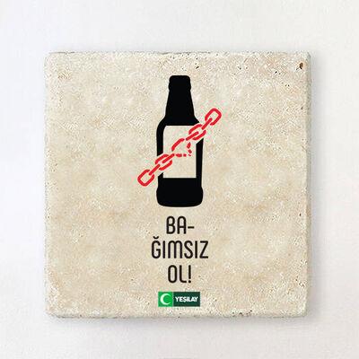 Taş Bardak Altlığı - Bağımsız Ol Alkol Bağımlılığı