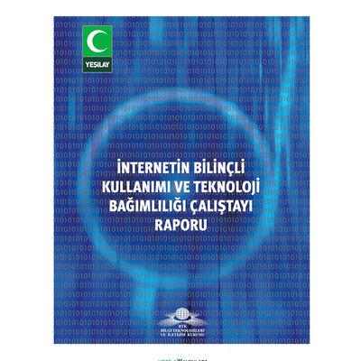 İnternet Bilinçli Kullanımı ve Teknoloji Çalıştayı Raporu