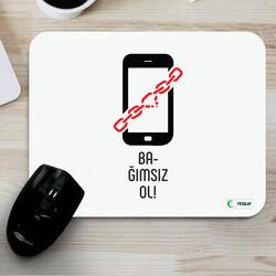 - Mousepad - Bağımsız Ol Teknoloji Bağımlılığı