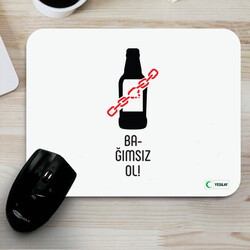 - Mousepad - Bağımsız Ol Alkol Bağımlılığı