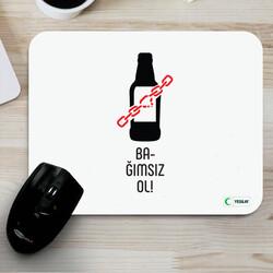 Yeşilay - Mousepad - Bağımsız Ol Alkol Bağımlılığı