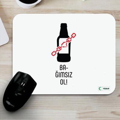 Mousepad - Bağımsız Ol Alkol Bağımlılığı