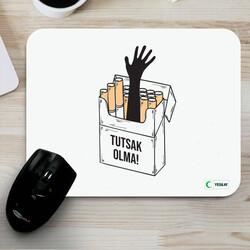 - Mousepad - Tutsak Olma Tütün Bağımlılığı