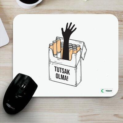 Mousepad - Tutsak Olma Tütün Bağımlılığı